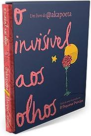 O invisível aos olhos: textos de amor inspirados em O Pequeno Príncipe