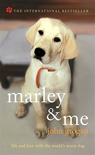 Marley & Me: Life and Love with the World's Worst Do...