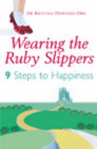 Wearing The Ruby Slippers: 9 Steps to Happiness by Kristina Downing-Orr (2003-07-03) pdf epub