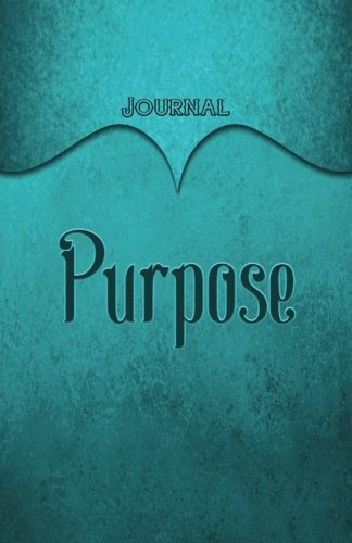 (Purpose Journal: Aqua 5.5x8.5 240 Page Lined Journal Notebook Diary (Volume 1))
