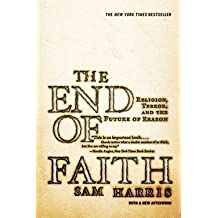 Sam Harris: The End of Faith : Religion, Terror, and the Future of Reason (Paperback); 2005 Edition