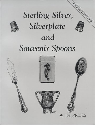 (Sterling Silver, Silverplate and Souvenir Spoons With Prices)