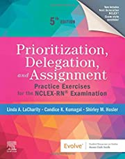 Prioritization, Delegation, and Assignment: Practice Exercises for the NCLEX-RN Examination