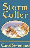 Storm Caller, Carol Severance, 1585863386