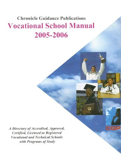 Chronicle Vocational School Manual 2005-2006: A Directory of Accredited, Approved, Certified, Licensed or Registered Vocational and Technical Schools With Programs Of Study