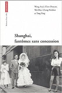 Shanghaï, fantômes sans concession, Anonyme