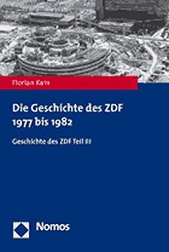 Die Geschichte des ZDF 1977 bis 1982: Geschichte des ZDF Teil III