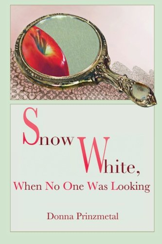 Download Snow White, When No One Was Looking PDF
