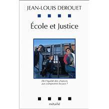 Ecole et justice: De l'égalité des chances aux compromis..