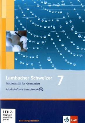 Lambacher Schweizer - Ausgabe für Schleswig-Holstein - Neubearbeitung / Arbeitsheft mit Lernsoftware und Lösungsheft 7. Schuljahr
