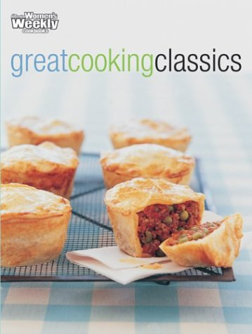 """Download Great Cooking Classics (""""Australian Women's Weekly"""" Home Library) ebook"""