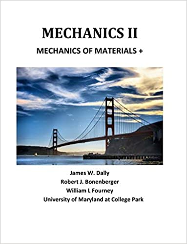 Mechanics ii mechanics of materials james w dally robert j mechanics ii mechanics of materials james w dally robert j bonenberger william f fourney 9781935673248 amazon books fandeluxe Gallery