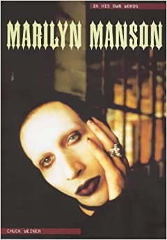 Marilyn Manson: In His Own Words (In Their Own Words)