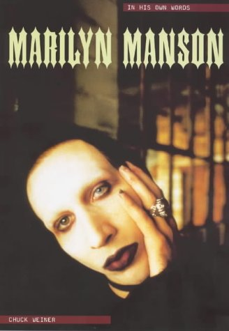 Marilyn Manson: In His Own Words (A Long Hard Road Out Of Hell)