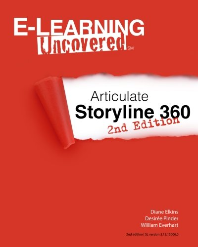 Books : E-Learning Uncovered: Articulate Storyline 360: 2nd Edition