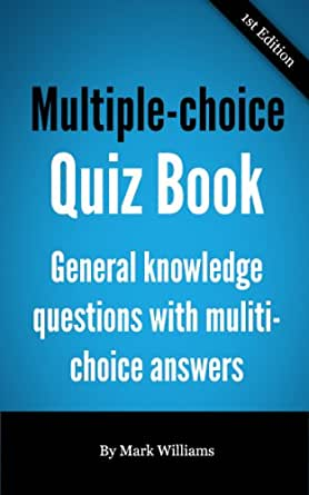 Multiple-Choice Quiz Book - general knowledge questions ...