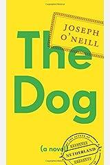 The Dog: A Novel by O'Neill Joseph (2014-09-09) Hardcover Hardcover