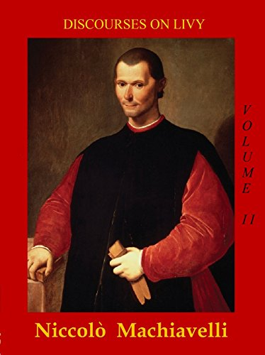 DISCOURSES ON LIVY (Collected Works by Niccolò Machiavelli Book 2)