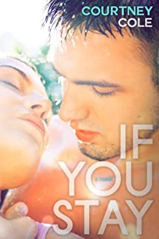 If You Stay (The Beautifully Broken Book 1) by [Cole, Courtney ]
