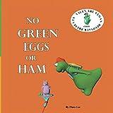 No Green Eggs Or Ham: A Vegan Parody (Valen The Vegan Dinosaur)
