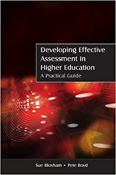 Developing Assessment in Higher Education: A Practical Guide by Sue Bloxham (2007-10-01)