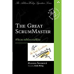 The Great ScrumMaster: #ScrumMasterWay (Addison-Wesley Signature Series (Cohn))