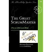 The Great ScrumMaster: #ScrumMasterWay (Addison-wesley Signature)