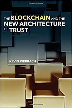 The Blockchain And The New Architecture Of Trust por Kevin (university Of Pennsylvania) Werbach epub