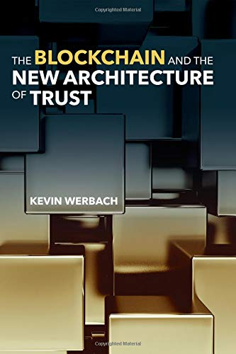 The Blockchain and the New Architecture of Trust (Information Policy)