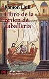 img - for Libro de La Orden de Caballeria (Literatura Espanola/ Spanish Literature) (Spanish Edition) book / textbook / text book