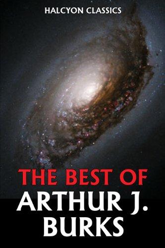 The Best of Arthur J. Burks (Unexpurgated Edition) (Halcyon Classics)