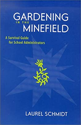 Gardening in the Minefield: A Survival Guide for School Administrators