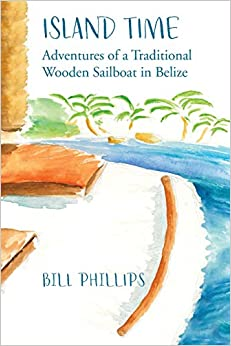 Descargar Torrents Online Island Time B/w: Adventures Of A Traditional Wooden Sailboat In Belize Libro Epub
