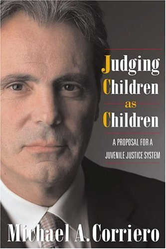 Judging Children As Children: A Proposal for a Juvenile Justice System