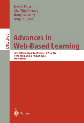 Advances in Web-Based Learning: First International Conference, ICWL 2002, Hong Kong, China, August 17-19, 2002. Proceedings (Lecture Notes in Computer Science)