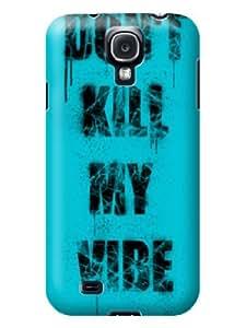 DIY Wonderful Don't Kill My Vibe Blue-green Hard Case Cover Fit For Samsung Galaxy S4 i9500 i9505 i9502