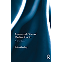 Towns and Cities of Medieval India: A Brief Survey