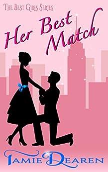 Her Best Match: A Romantic Comedy (The Best Girls Book 1) by [Dearen, Tamie]