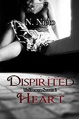 Dispirited Heart (Unforeseen Secrets) (Volume 2) Paperback