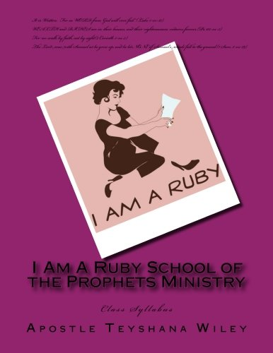 Download I Am A Ruby School of the Prophets Ministry: Class Syllabus (Week 1-through-4) (Volume 1) pdf epub