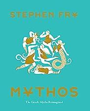 Mythos: (Ancient Greek Mythology Book for Adults, Modern Telling of Classical Greek Myths Book) (Stephen Fry&#