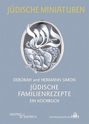 Jüdische Familienrezepte  Ein Kochbuch  Jüdische Miniaturen