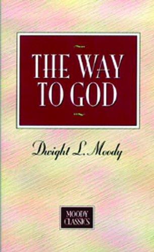 The Way to God (Moody Classics)