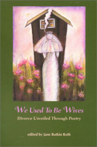 We Used to Be Wives: Divorce Unveiled Through Poetry