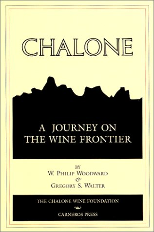 (Chalone: A Journey on the Wine Frontier )