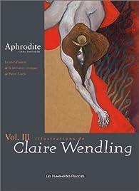 Aphrodite, Tome 3 : Avec Wendling par Claire Wendling