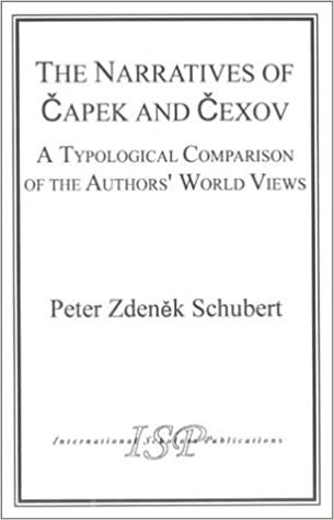 Book The Narratives of Capek and Chekhov: A Typological Comparison of the Authors' World Views (Slavic Studies)