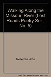 Walking Along the Missouri River (Lost Roads Poetry Ser ; No. 5)
