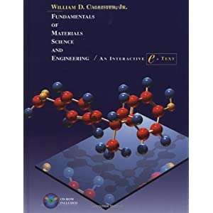 Fundamentals of Materials Science and Engineering: An Interactive e . Text, 5th Edition William D. Callister