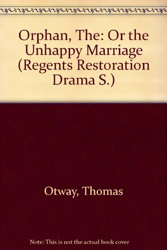 The Orphan: Or the Unhappy Marriage (Regents Restoration Drama)